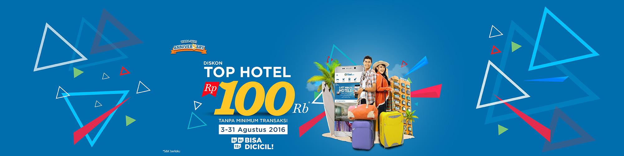 Promo Wara-Wiri Anniver5ary!Diskon Top 7 Hotel