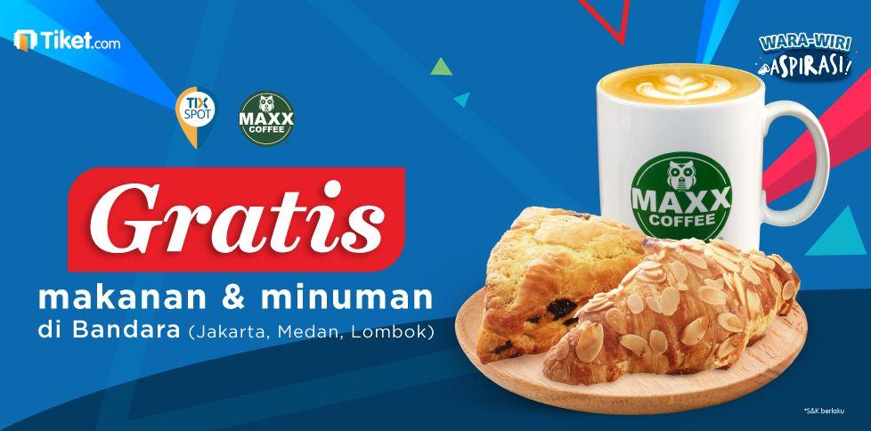 Wara-Wiri TIX Spot...Dapatkan Food & Drink Maxx Coffee