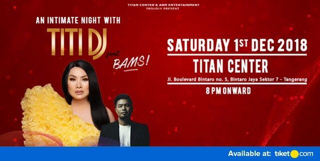 An Intimate Night with Titi DJ feat. Bams 2018