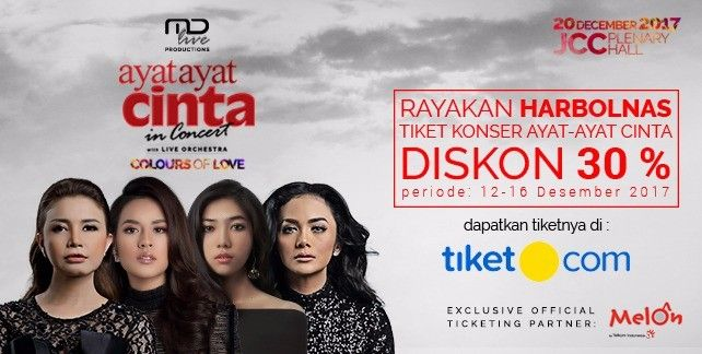 harga tiket Ayat - Ayat Cinta In Concert Colours Of Love 2017