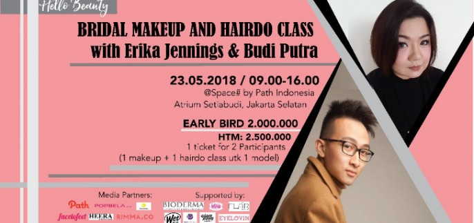 harga tiket BRIDAL MAKEUP & HAIRDO CLASS with Erika Jennings MUA & Budi Putra Hair