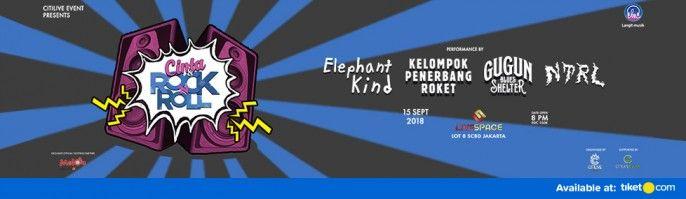 harga tiket Cinta Rock & Roll bersama Gugun Blues Shelter, Kelompok Penerbang Roket, NTRL & Elephant Kind  2018