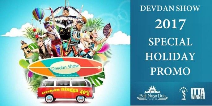 DEVDAN Show Bali SPECIAL HOLIDAY PROMO 2017