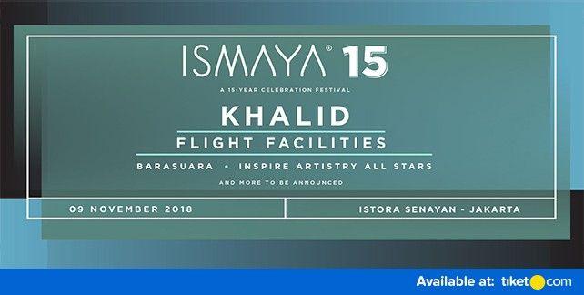 ISMAYA 15 ft Khalid 2018
