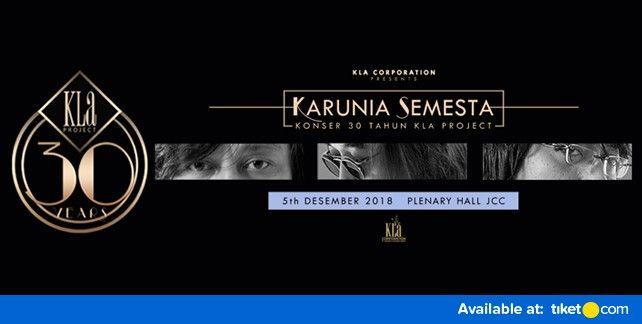 KARUNIA SEMESTA - Konser 30 Tahun Kla Project 2018