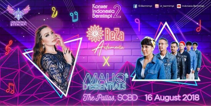 harga tiket Konser Indonesia Bermimpi II - Reza Artamevia x Maliq & D'Essential 2018