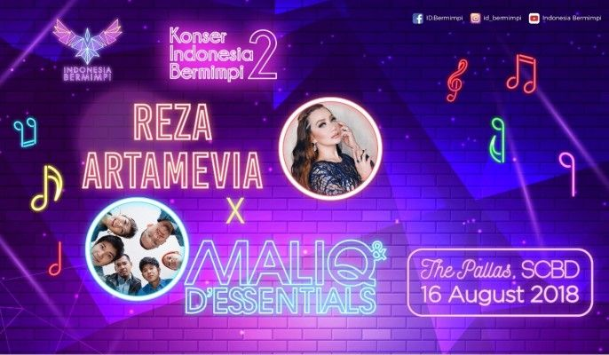 Konser Indonesia Bermimpi II - Reza Artamevia x Maliq & D'Essential 2018