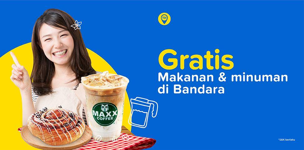 TIX Spot. Beli tiket Gratis Food & Drink Maxx Coffee