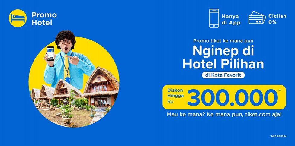 Promo Tiket ke mana pun, Diskon Hotel Rp 300.000
